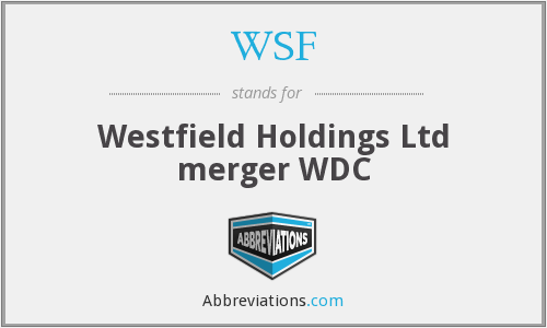 WSF - Westfield Holdings Ltd merger WDC
