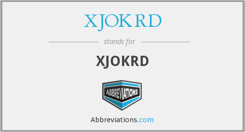 What does XJOKRD stand for?