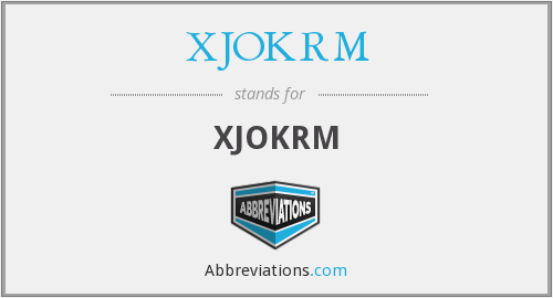 What does XJOKRM stand for?