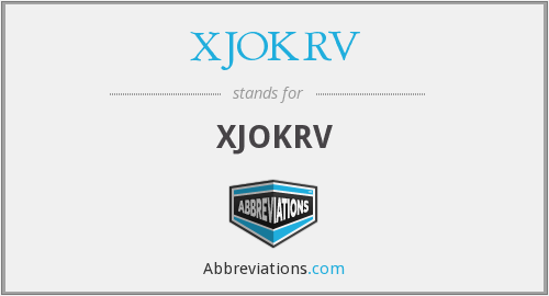 What does XJOKRV stand for?