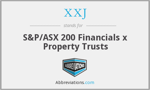 XXJ - S&P/ASX 200 Financials x Property Trusts