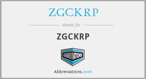 What does ZGCKRP stand for?