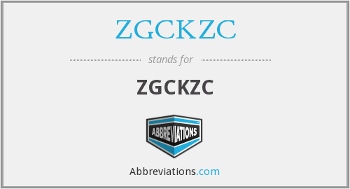 What does ZGCKZC stand for?