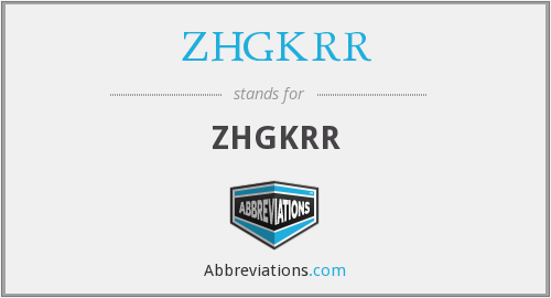 What does ZHGKRR stand for?