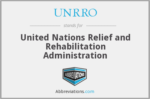UNRRO - United Nations Relief and Rehabilitation Administration