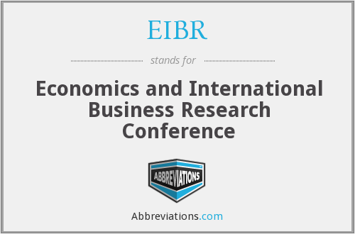 EIBR - Economics and International Business Research Conference