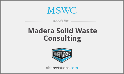 MSWC - Madera Solid Waste Consulting