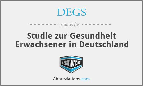 DEGS - Studie zur Gesundheit Erwachsener in Deutschland