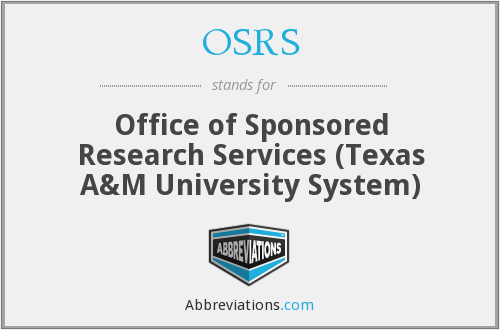 OSRS - Office of Sponsored Research Services (Texas A&M University System)