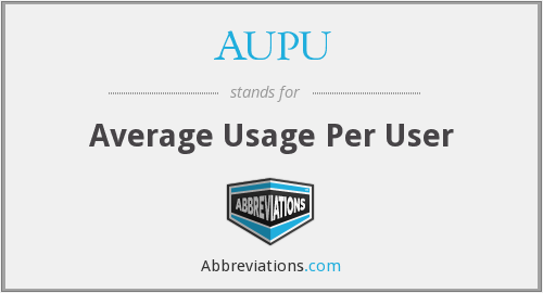 AUPU - Average Usage Per User