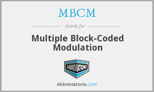 MBCM - Multiple Block-Coded Modulation
