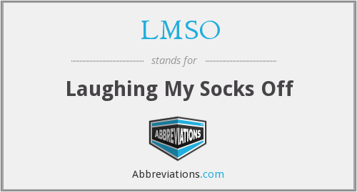 LMSO - Laughing My Socks Off