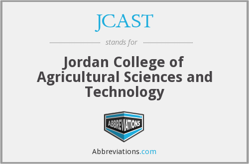 JCAST - Jordan College of Agricultural Sciences and Technology