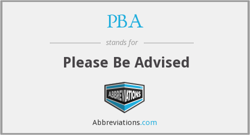 PBA - Please Be Advised