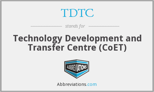 TDTC - Technology Development and Transfer Centre (CoET)