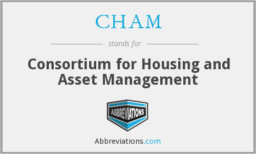 CHAM - Consortium for Housing and Asset Management