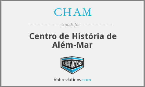 CHAM - Centro de História de Além-Mar