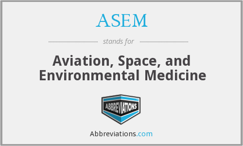 ASEM - Aviation, Space, and Environmental Medicine