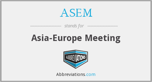 ASEM - Asia-Europe Meeting