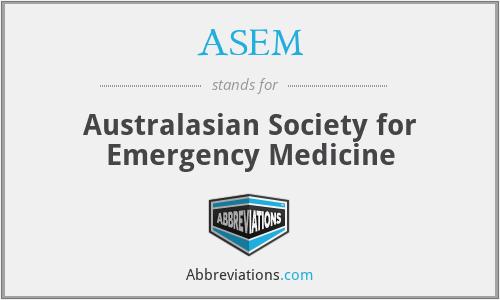 ASEM - Australasian Society for Emergency Medicine