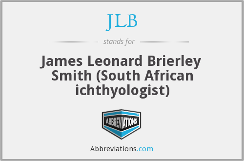 JLB - James Leonard Brierley Smith (South African ichthyologist)
