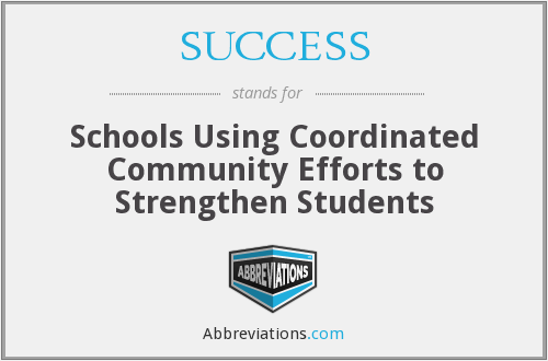 SUCCESS - Schools Using Coordinated Community Efforts to Strengthen Students