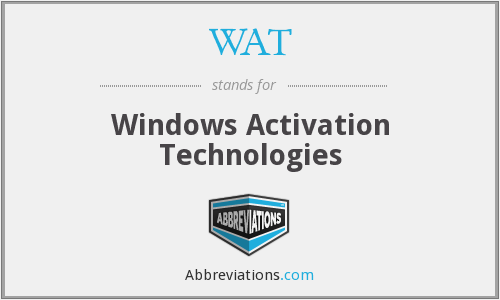WAT - Windows Activation Technologies