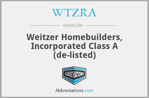 WTZRA - Weitzer Homebuilders, Inc. Class A