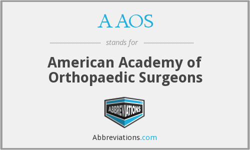 AAOS - American Academy of Orthopaedic Surgeons