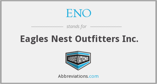 ENO - Eagles Nest Outfitters Inc.