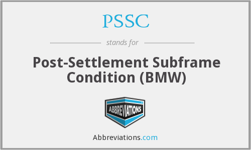 PSSC - Post-Settlement Subframe Condition (BMW)