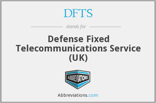 DFTS - Defense Fixed Telecommunications Service (UK)
