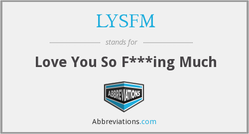 LYSFM - Love You So F***ing Much