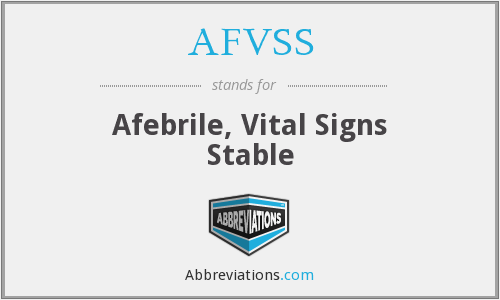 AFVSS - Afebrile, Vital Signs Stable