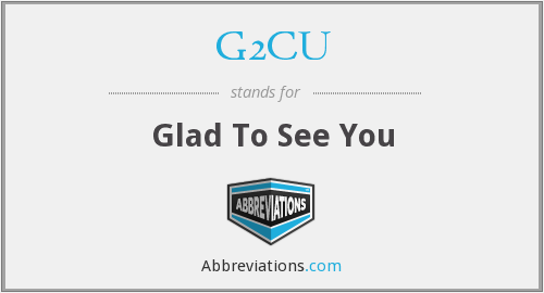 G2CU - Glad To See You