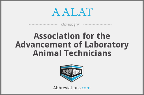 AALAT - Association for the Advancement of Laboratory Animal Technicians