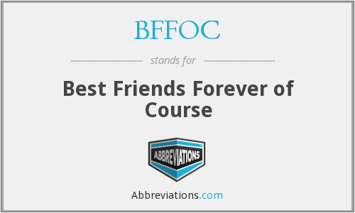 BFFOC - Best Friends Forever of Course