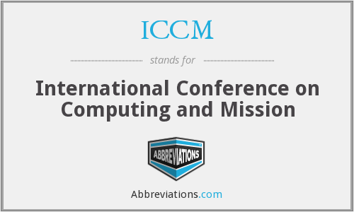 ICCM - International Conference on Computing and Mission