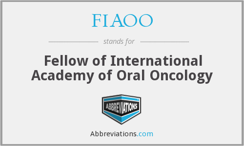 FIAOO - Fellow of International Academy of Oral Oncology