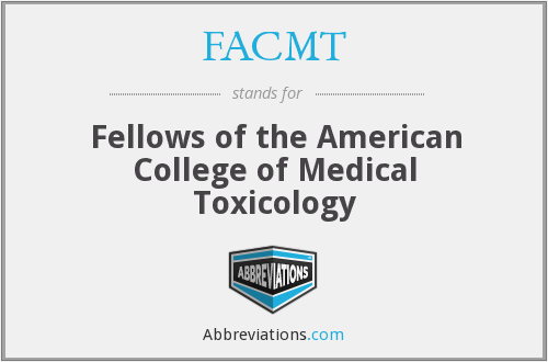 FACMT - Fellows of the American College of Medical Toxicology