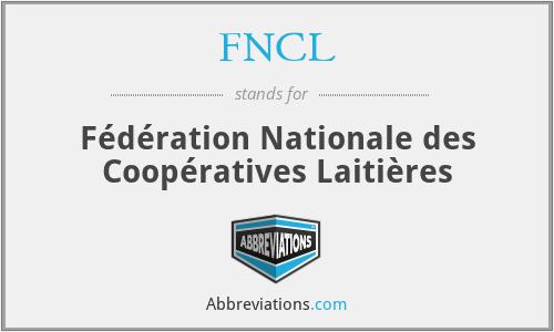 FNCL - Fédération Nationale des Coopératives Laitières
