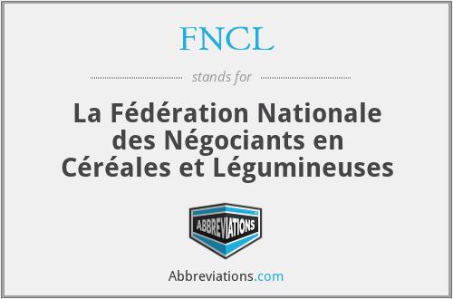 FNCL - La Fédération Nationale des Négociants en Céréales et Légumineuses