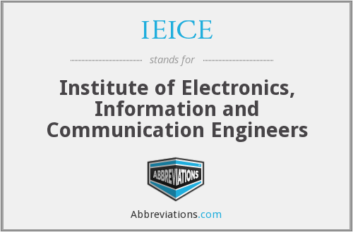 IEICE - Institute of Electronics, Information and Communication Engineers