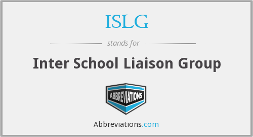 ISLG - Inter School Liaison Group