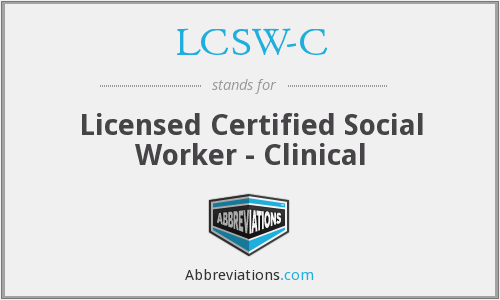 LCSW-C - Licensed Certified Social Worker - Clinical