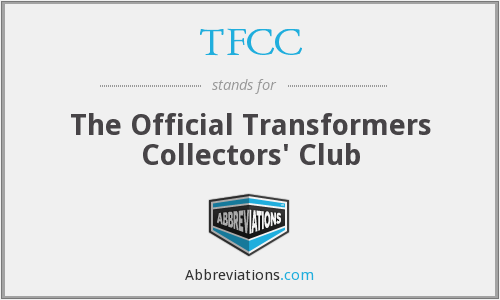 TFCC - The Official Transformers Collectors' Club