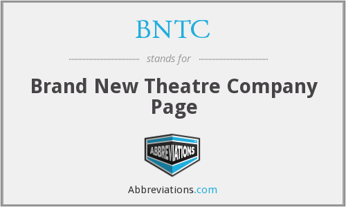 BNTC - Brand New Theatre Company Page