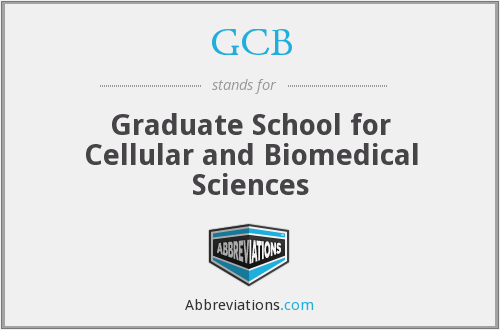 GCB - Graduate School for Cellular and Biomedical Sciences