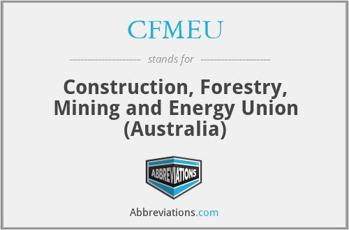 CFMEU - Construction, Forestry, Mining and Energy Union (Australia)
