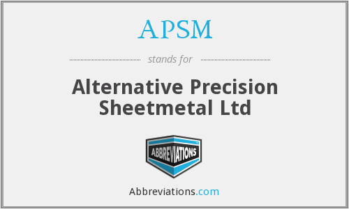 APSM - Alternative Precision Sheetmetal Ltd
